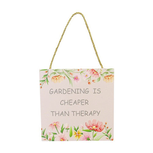 hanging sign - Gardening is Cheaper than therapy