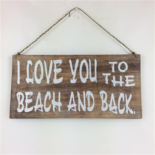 """I love you to the Beach and back"" - hanging wooden sign"