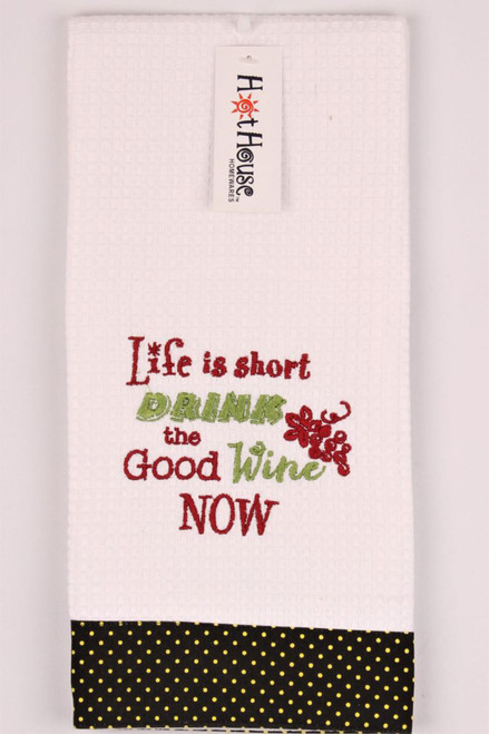 Funny Tea Towels - Life is short Drink the good wine now