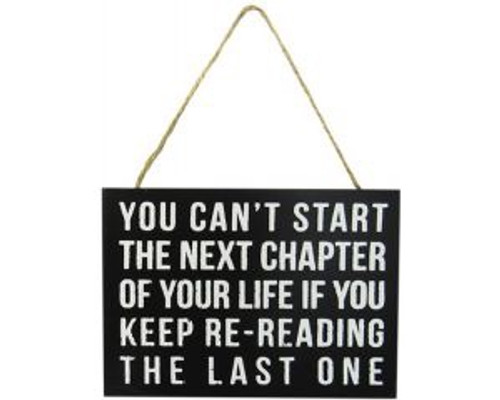 You Can't start the next chapter ... wooden hanging sign