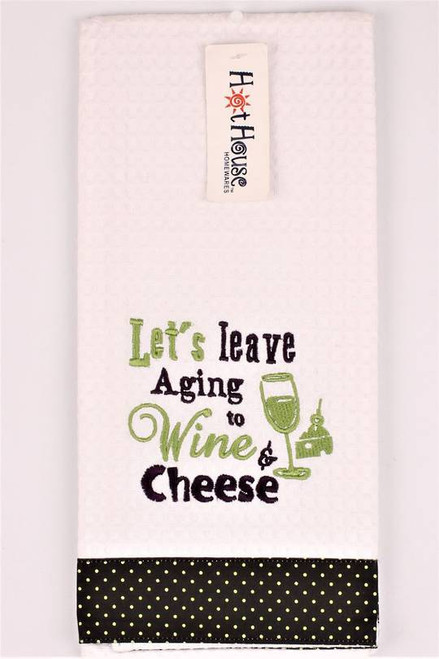 """Funny Tea Towel - 100% cotton - """"Let's leave aging to wine and cheese"""""""