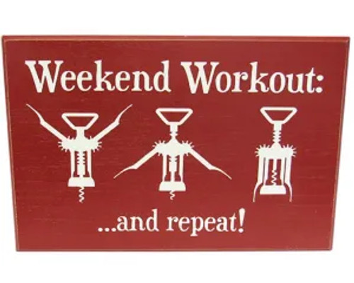 Weekend Workout ... and repeat sign