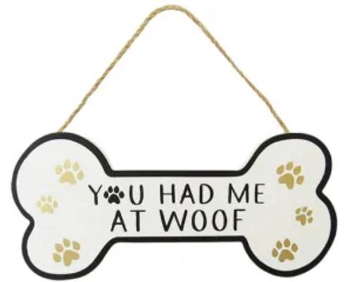Dog Bone hanger - You had me at WOOF