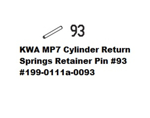 KWA MP7 Cylinder Return Springs Retainer Pin #93 199-0111a-0093