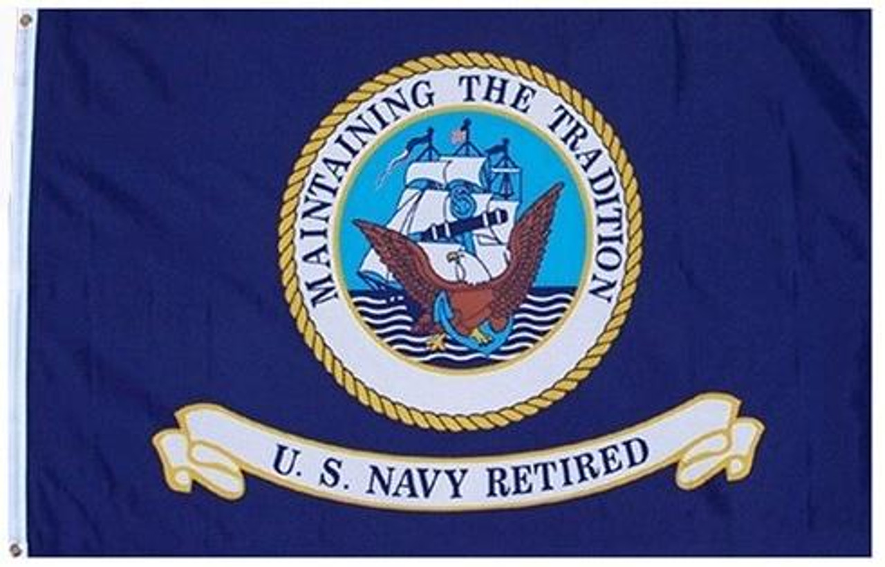 """Dark blue Navy Retired Flag with seal in the center. """"Maintaining The Tradition Text"""" inside white seal border in dark blue letters. White banner below seal with text """"U.S. Navy Retired"""""""