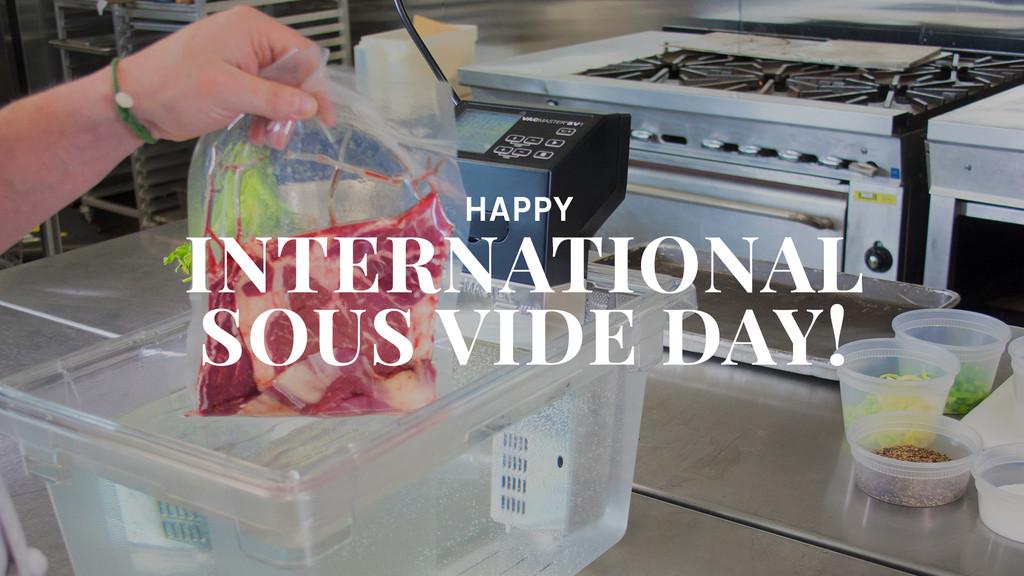 Happy International Sous Vide Day!