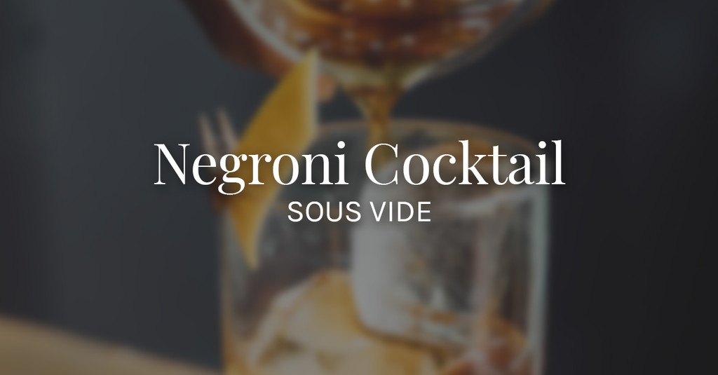Sous Vide Negroni with Triple Sec & Lime
