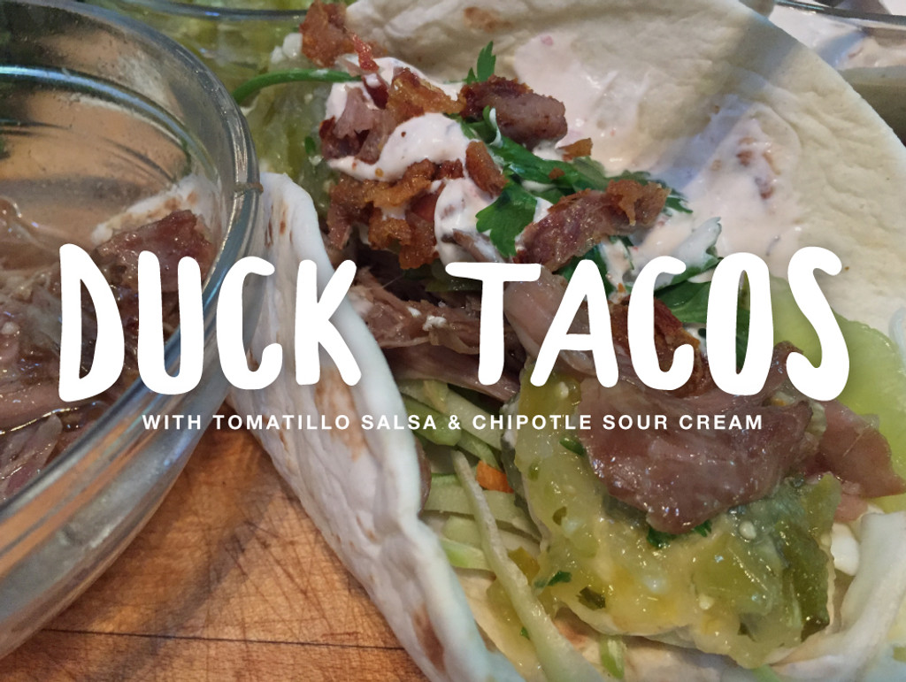 Duck Tacos with Tomatillo Salsa & Chipotle Sour Cream
