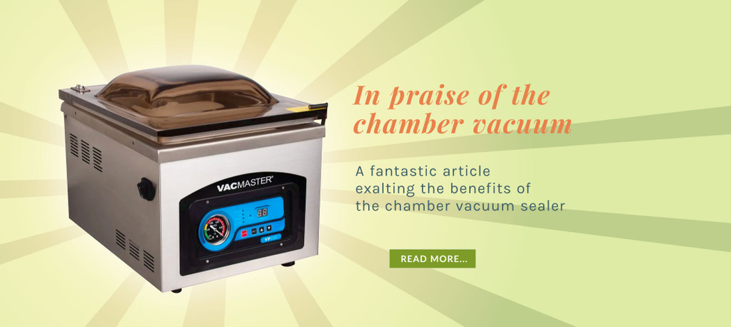 In praise of the chamber vacuum