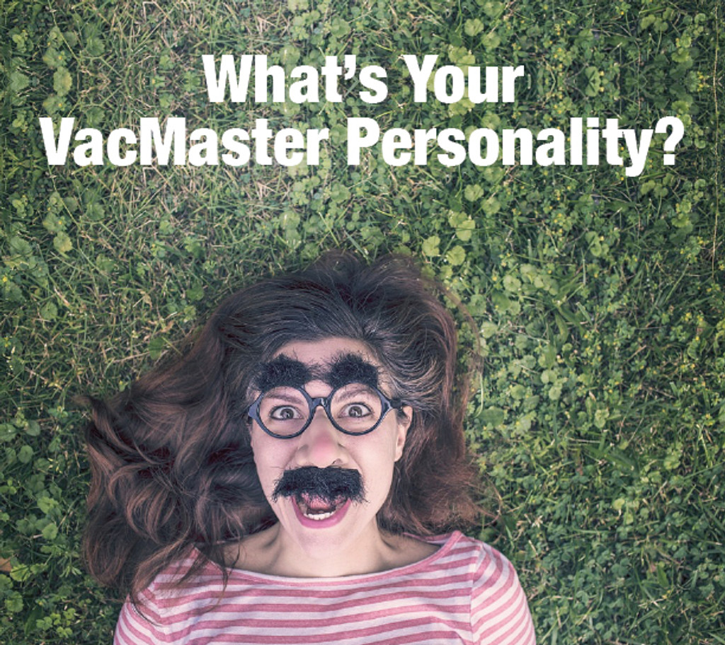 What's Your VacMaster Personality?
