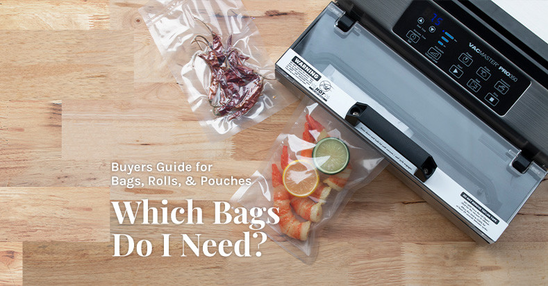 How do I know which bags, rolls or pouches are best to use?