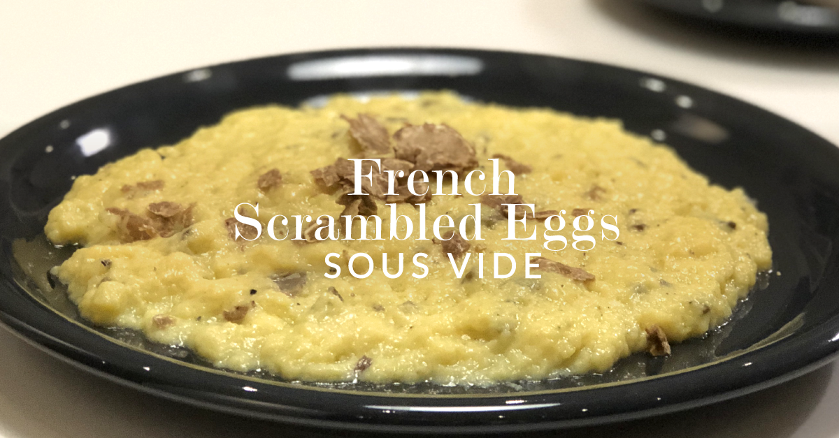 French Scrambled Eggs Sous Vide Vacmaster
