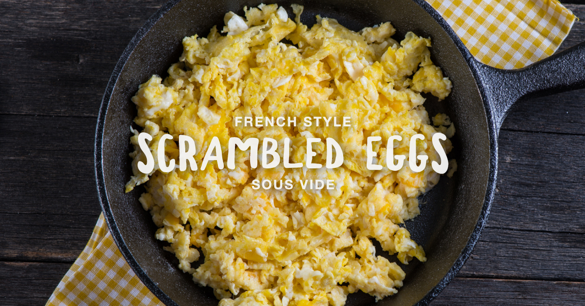 These French Styled Scrambled Eggs Cooked Sous Vide Never Disappoint Vacmaster