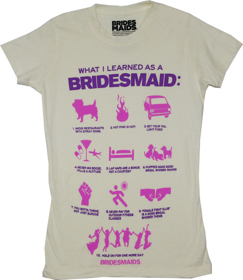 What I learned as a Bridesmaid T-Shirt