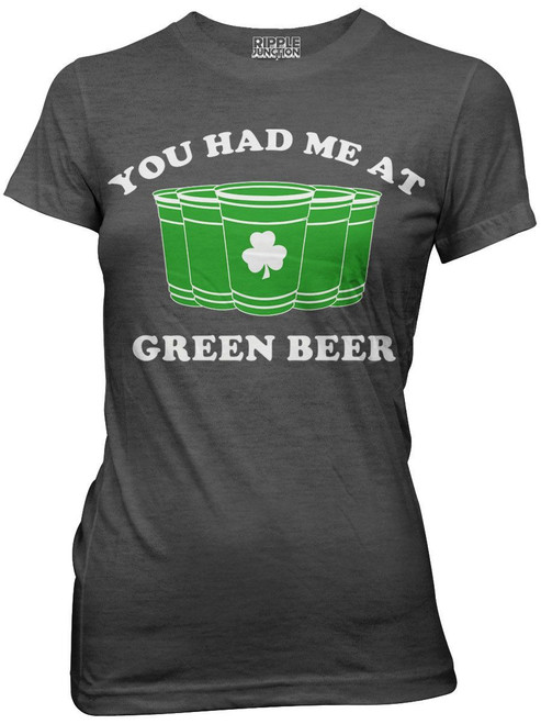 You Had Me at Green Beer Juniors T-Shirt