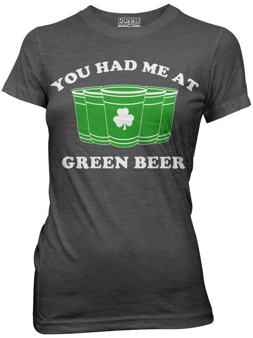 You Had Me at Green Beer Juniors T-Shirt