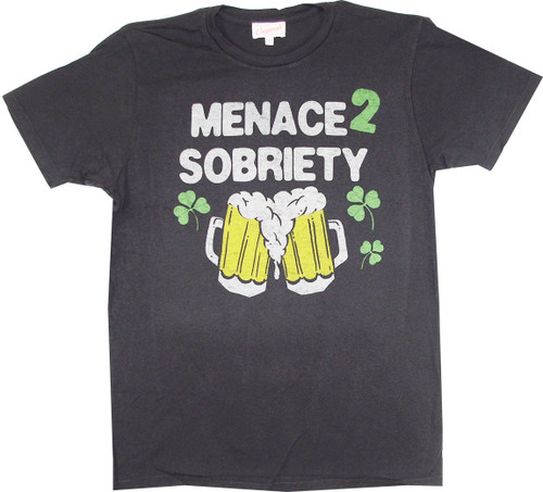 Menace To Sobriety T-Shirt
