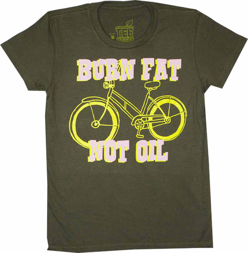 Burn Fat Not Oil Juniors T-Shirt