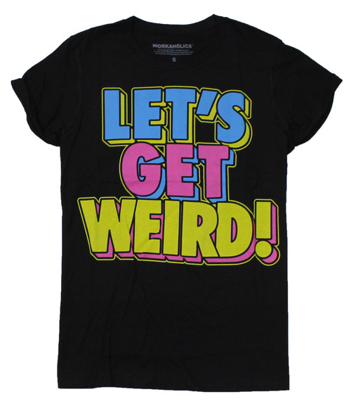 Workaholics Let's Get Weird Colored Letters T-Shirt