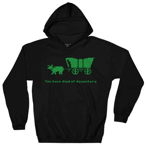 Oregon Trail You have Died of Dysentery Hoodie