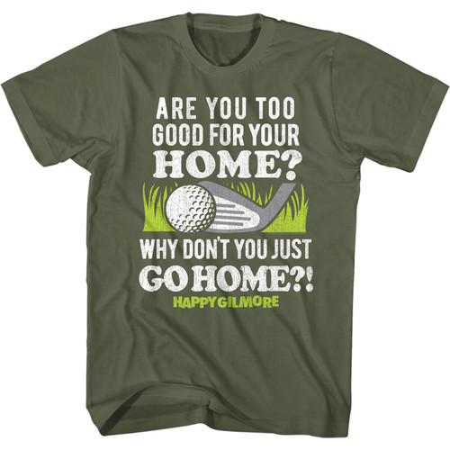 """Happy Gilmore """"Just Go Home!"""" T-Shirt"""