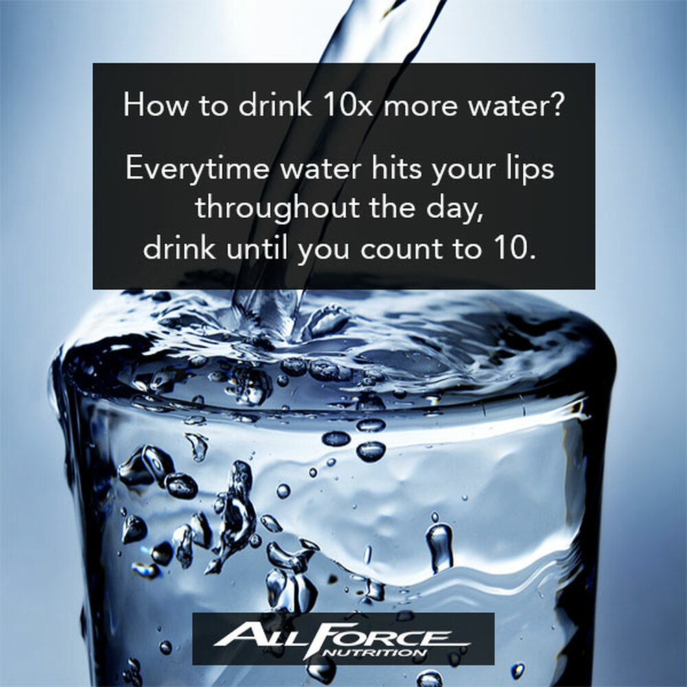 Drink 10x more water!