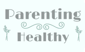 Parenting Healthy