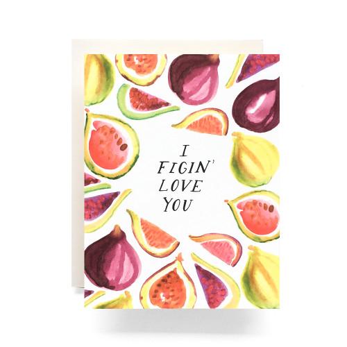 Figin' Love You Greeting Card