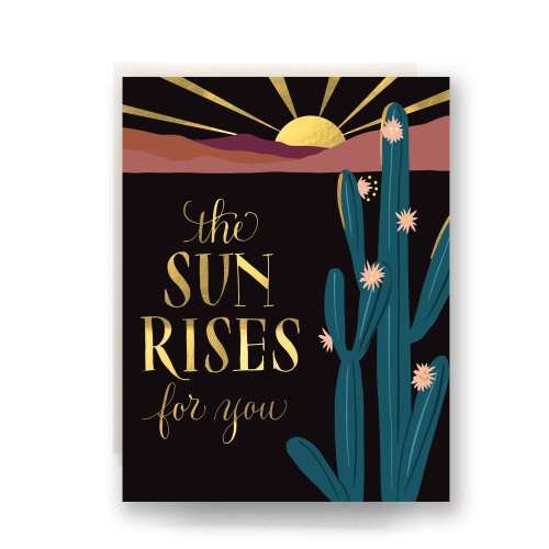 The Sun Rises for You Greeting Card