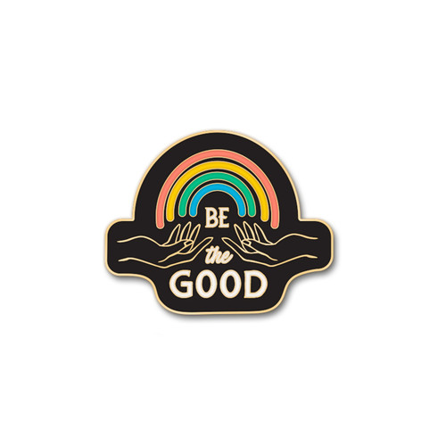 Be The Good Enamel Pin