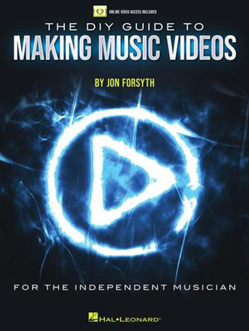 The DIY Guide to Making Music Videos Online Video Access Included