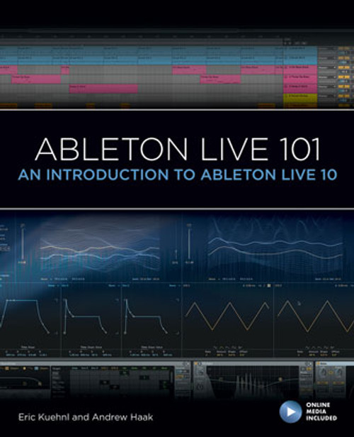 Ableton Live 101 An Introduction to Ableton Live 10