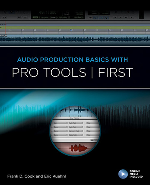 Audio Production Basics with Pro Tools ¦ First