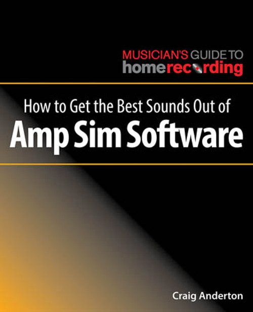 How to Get the Best Sounds Out of Amp Sim Software