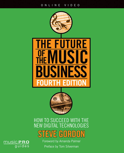 The Future of the Music Business How to Succeed with New Digital Technologies  Fourth Edition