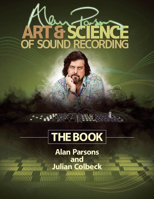 Alan Parsons' Art & Science of Sound Recording The Book