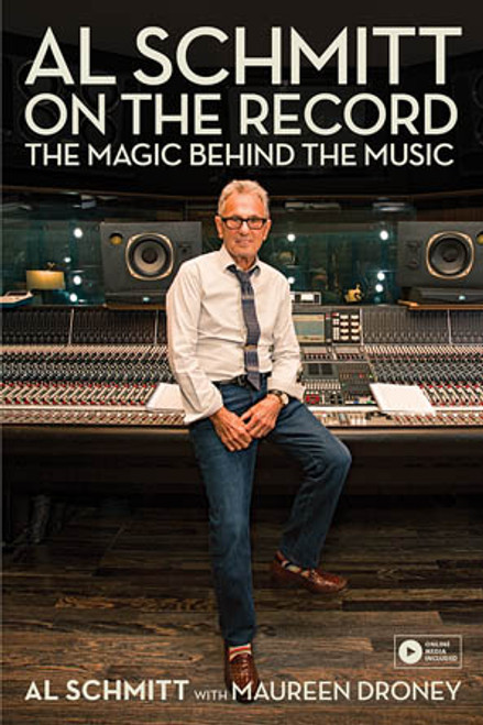 Al Schmitt on the Record The Magic Behind the Music  Foreword by Paul McCartney