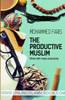The Productive Muslim, Where Faith Meets Productivity By Muhammad Faris