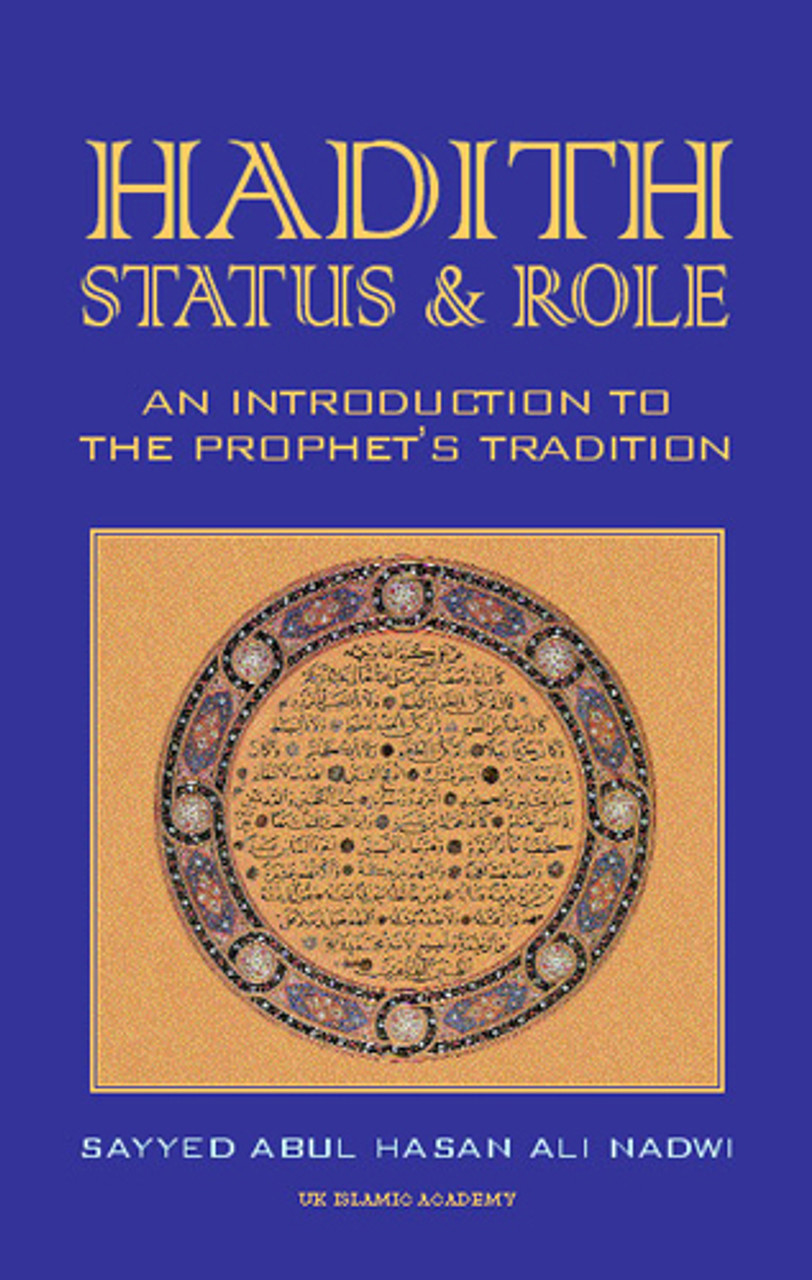 Hadith Status & Role An Introduction To The Prophet's Tradition