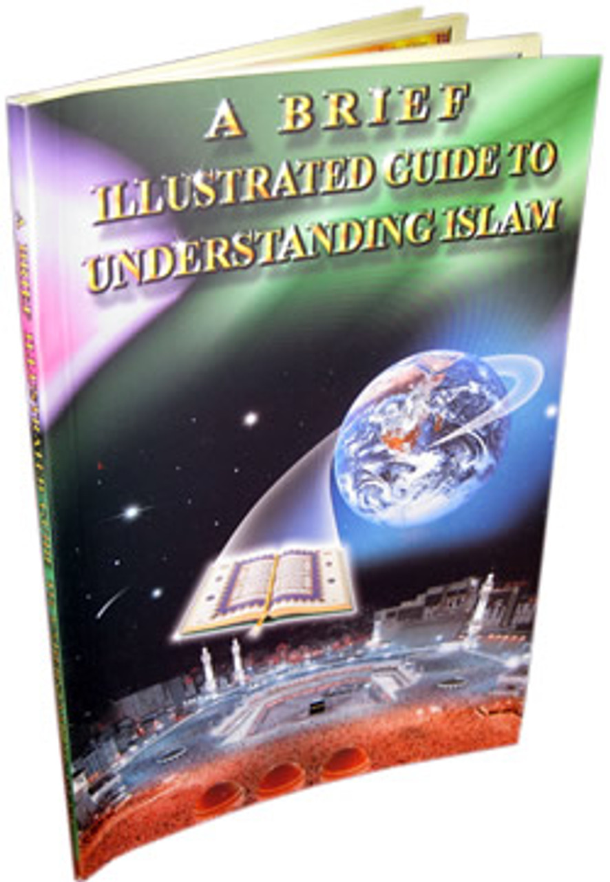 A Brief Illustrated Guide To Understanding Islam By Ia Ibrahim