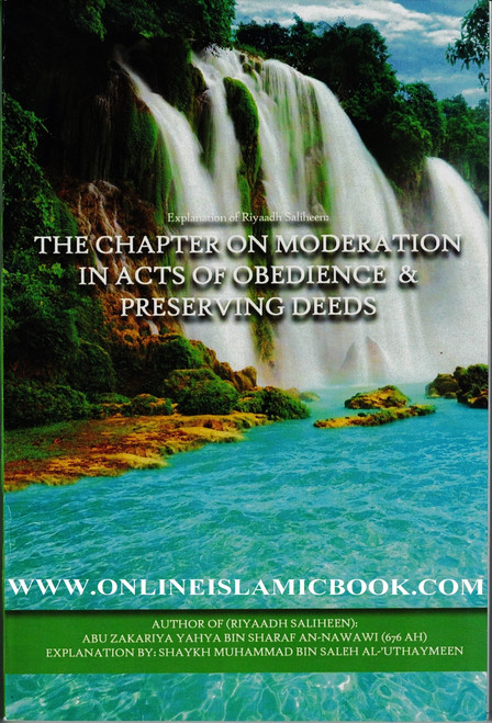 Explantion Of Riyaad Saliheen, The Chapter On Moderation In Acts Of Obedience & Preserving Deeds