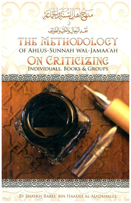 The Methodology Of Ahlus Sunnah Wal-Jamaa'ah On Criticizing Individuals, Books & Groups