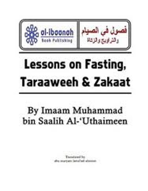 Lessons on Fasting, Taraaweeh & Zakaat With Forty Eight Questions & Answers on Fasting,9780977752256,