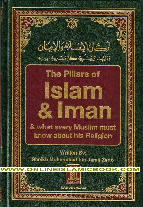 Pillars of Islam and Iman, And what every Muslim must know about his religion