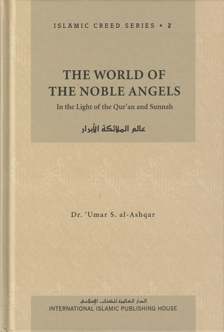 The World of the Noble Angels (Vol. 2) Islamic Creed Series By Umar Sulaiman al-Ashqar