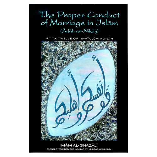 The Proper Conduct of Marriage in Islam (Adab an-Nikah)