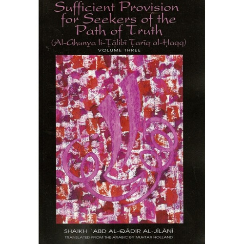 Sufficient Provision for Seekers of the Path of Truth ( Vol Three)