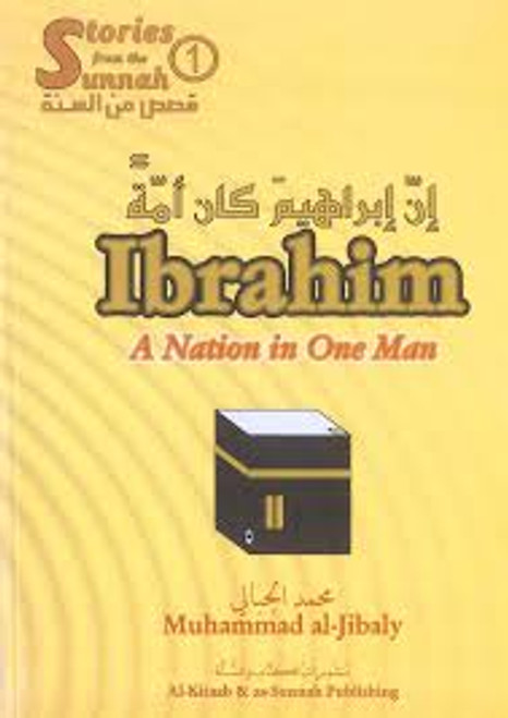 Ibrahim A Nation in One Man By Muhammad al-Jibaly