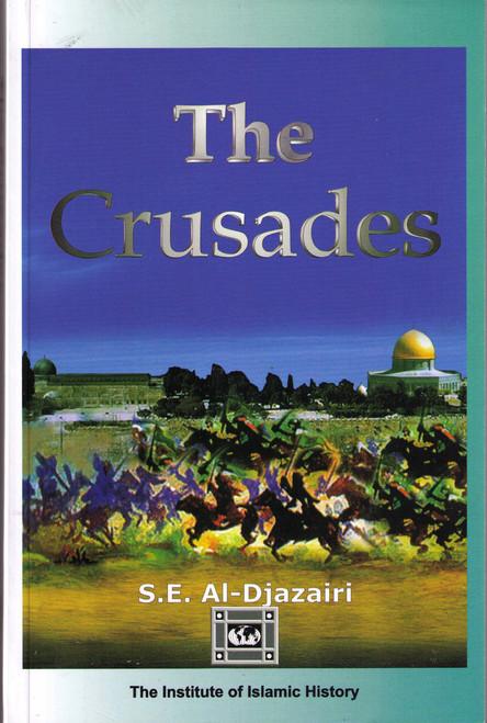 The Crusades By S.E. Al-Djazairi