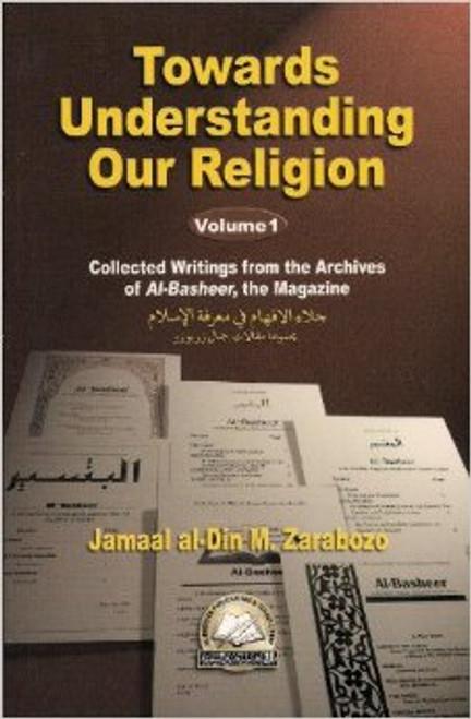 Towards Understanding Our Religion (Volume 1)